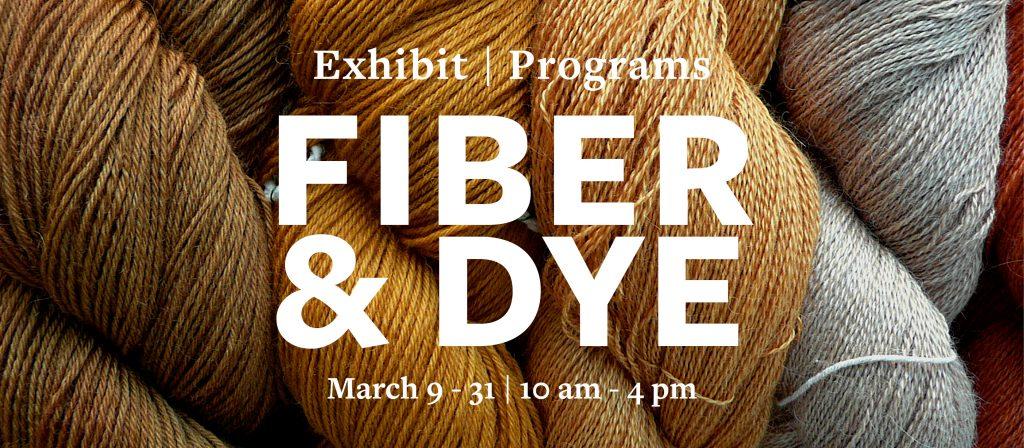 Fiber & Dye Exhibit: March 9 - 31, 10 am - 4 pm